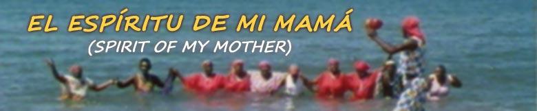 El Espíritu de mi Mamá
